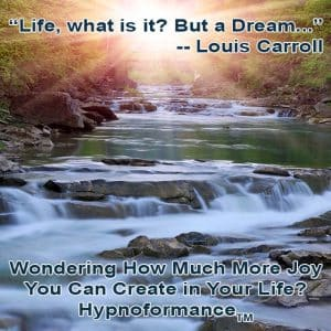 Is Hypnosis Real? Life is but a dream quote by Louis Carroll