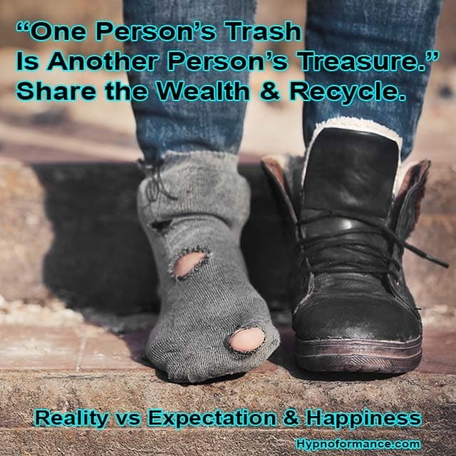 Reality vs Expectation. One person's trash is another person's treasure.