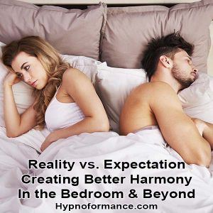 Reality vs Expectation, relationship tips, arguments, sex life