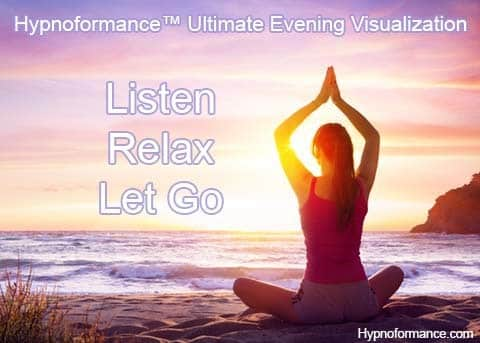 HYPNOFORMANCE™ Ultimate Evening Visualization