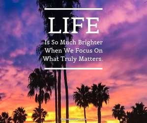 Life Is Brighter Quote